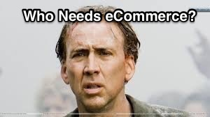 who needs e-commerce nicolas cage meme